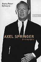Axel Springer: Die Biographie