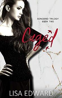 Songbird Caged: Book 2: Songbird Trilogy by [Edward, Lisa]
