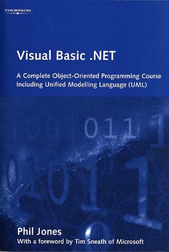 Download Visual Basic .Net: A Complete Object-Oriented Programming Course Including Unified Modelling Language Uml 1844800989