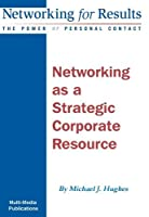 Networking as a Strategic Corporate Resource [並行輸入品]