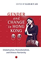 Gender and Change in Hong Kong: Globalization, Post Colonialism, and Chinese Patriarchy (Contemporary Chinese Studies)