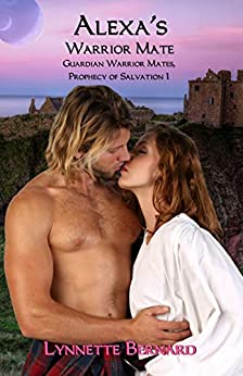 [Bernard, Lynnette]のAlexa's Warrior Mate (Guardian Warrior Mates, Prophecy of Salvation Book 1) (English Edition)