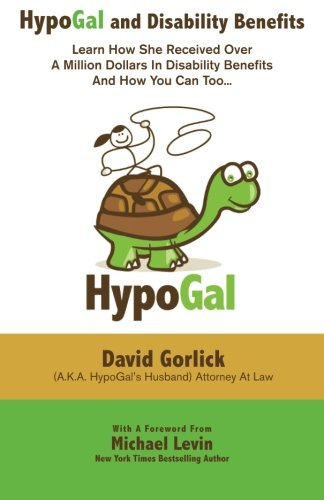 Download HypoGal and Disability Benefits: Learn How She Received Over A Million Dollars In Disability Benefits And How You Can Too... 061587665X