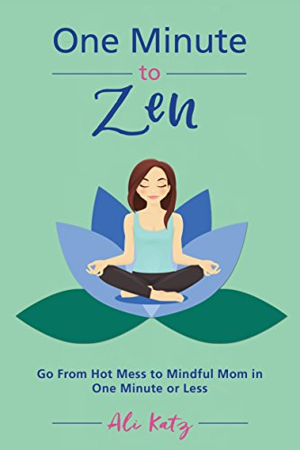 One Minute to Zen: Go From Hot...