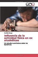 Influencia de la actividad física en ex alcohólicos: Un estudio cuantitativo sobre los beneficios