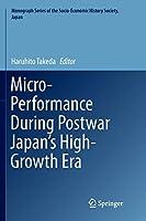 Micro-Performance During Postwar Japan's High-Growth Era (Monograph Series of the Socio-Economic History Society, Japan)
