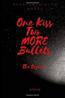 One Kiss TWO MORE Bullets [並行輸入品]