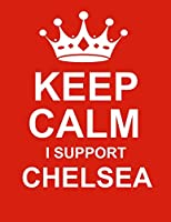 Keep Calm I Support Chelsea: Large Red Notebook/Journal for Writing 100 Pages, Chelsea F.C. Gift for Men & Women