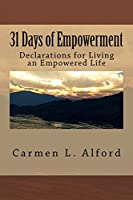 31 Days of Empowerment: Declarations for Living an Empowered Life