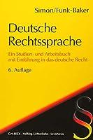Deutsche Rechtssprache: Ein Studien- und Arbeitsbuch mit Einfuehrung in das deutsche Recht