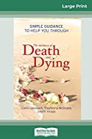 The Intimacy of Death and Dying: Simple Guidance to Help You Through (16pt Large Print Edition)