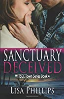 Sanctuary Deceived (WITSEC Town Series)