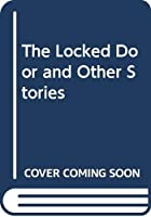 The Locked Door and Other Stories