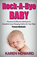 Rock-a-bye Baby: Practical & Effective Methods to Establish Good Sleeping Habits