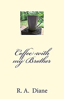 Coffee With My Brother by [Diane, R.A.]
