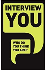 Interview You: Who Do You Think You Are? Paperback