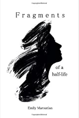 Fragments of a Half-Life: An Anthology of Personal Writings ペーパーバック