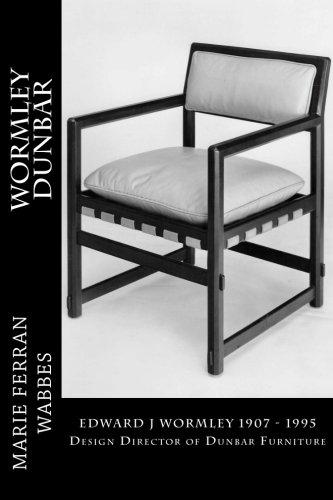 Edward J Wormley 1905-1997: Design Director of Dunbar Furniture