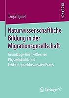 Naturwissenschaftliche Bildung in der Migrationsgesellschaft: Grundzuege einer Reflexiven Physikdidaktik und kritisch-sprachbewussten Praxis