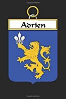 Adrien: Adrien Coat of Arms and Family Crest Notebook Journal (6 x 9 - 100 pages)
