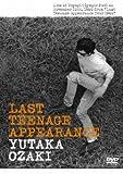 LAST TEENAGE APPEARANCE[DVD]