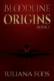 Bloodline Origins by [Foos, Iuliana]