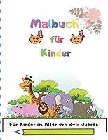 Malbuch fuer Kinder: Fuer Kinder im Alter von 2-4 Jahren