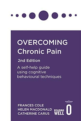 Overcoming Chronic Pain 2nd Edition: A self-help guide using cognitive behavioural techniques (Overcoming Books) (English Edition)