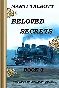 Beloved Secrets, Book 3 (The Lost MacGreagor Books) by [Talbott, Marti]