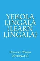 Yekola Lingala (Learn Lingala)