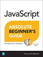 JavaScript Absolute Beginner's Guide (2nd Edition)