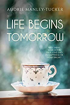 Life Begins Tomorrow by [Manley-Tucker, Audrie]