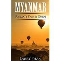 Myanmar: Ultimate Pocket Travel Guide to the Best Rising Destination. All you need to know to get the best experience for your travel to Myanmar (Burma). ... Myanmar Travel Guide) (English Edition)