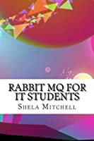 Rabbit Mq for It Students