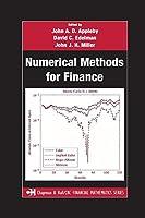Numerical Methods for Finance (Chapman & Hall/Crc Financial Mathematics)