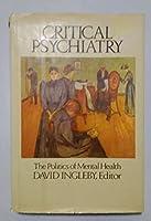 Critical Psychiatry: The Politics of Mental Health