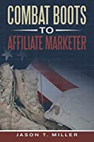 Combat Boots to Affiliate Marketer