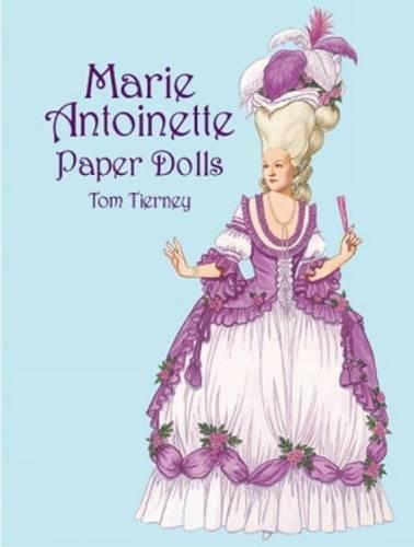 Marie Antoinette Paper Dolls (Dover Royal Paper Dolls)の詳細を見る