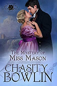 The Mystery of Miss Mason (The Lost Lords Book 5) by [Bowlin, Chasity, Publishing, Dragonblade]