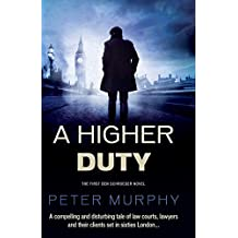 A Higher Duty: A gripping 1960s British courtroom drama (A Ben Schroeder legal thriller Book 1)