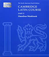 Cambridge Latin Course Unit 2 Omnibus Workbook North American Edition (2009) (North American Cambridge Latin Course)