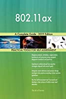 802.11ax A Complete Guide - 2019 Edition