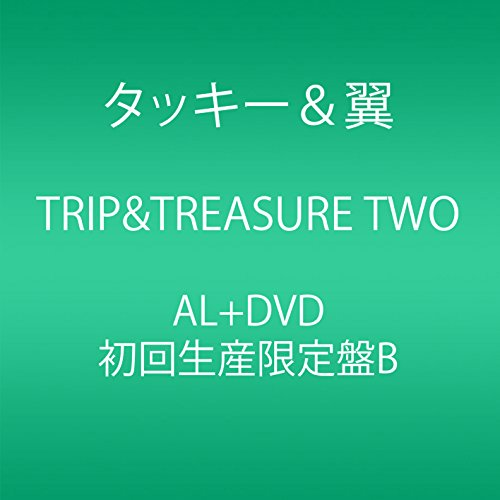 TRIP&TREASURE TWO(CD+DVD)(初回生産限定盤B)