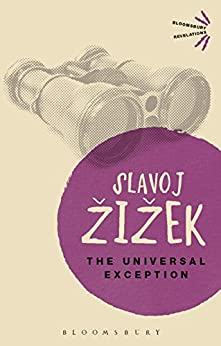 The Universal Exception (Bloomsbury Revelations) by [Žižek, Slavoj]