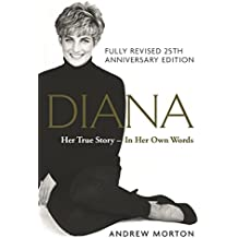 Diana: Her True Story - In Her Own Words: 25th Anniversary Edition