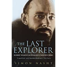 The Last Explorer: Hubert Wilkins, Australia's Unknown Hero