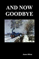 And Now Goodbye (Paperback)