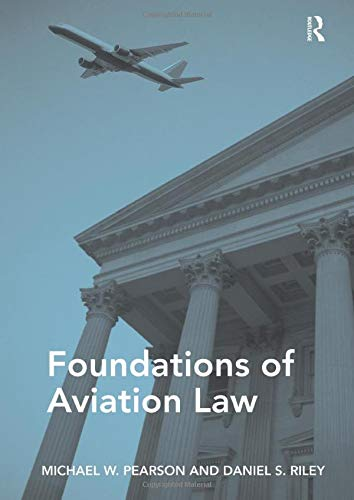 Download Foundations of Aviation Law 1472445635