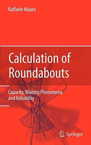 Download Calculation of Roundabouts: Capacity, Waiting Phenomena and Reliability 3642045502