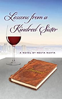 Lessons from a Kindred Sister: A Novel by [Nahta, Neeta]